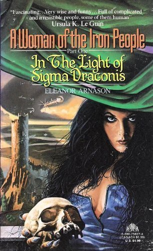9780380756377: In the Light of Sigma Draconis (A Woman of the Iron People, Part 1)