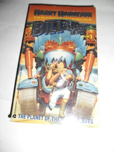 9780380756612: The Planet of the Robot Slaves (Bill the Galactic Hero)