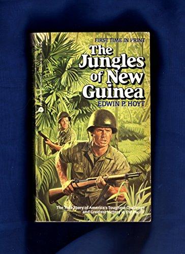 Jungles of New Guinea: Edwin Palmer Hoyt