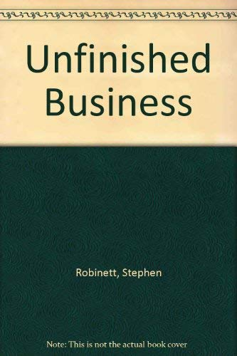 Unfinished Business: Robinett, Stephen