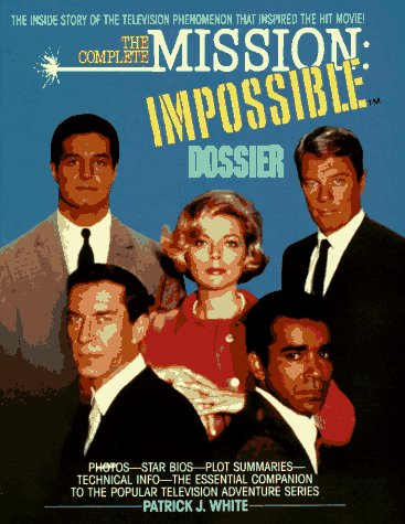 9780380758777: The Complete Mission: Impossible Dossier