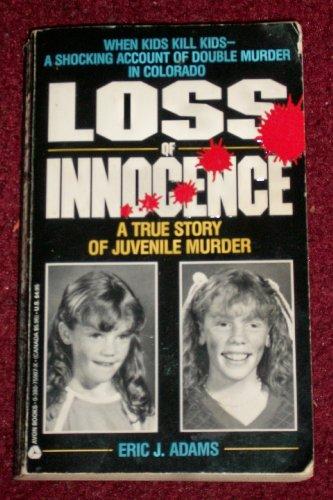 9780380759873: Loss of Innocence: A True Story of Juvenile Murder