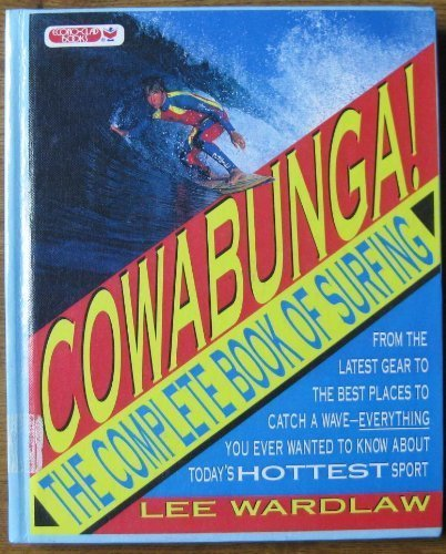 9780380759965: Cowabunga! the Complete Book of Surfing