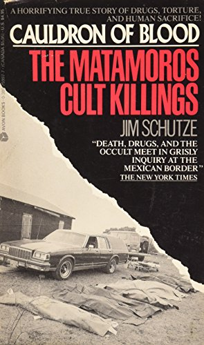 9780380759972: Cauldron of Blood: The Matamoros Cult Killings