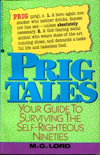 9780380760046: Prig Tales: Ethics and Etiquette for the 90's