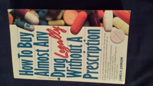 How To Buy Almost Any Drug Legally: James H Johnson