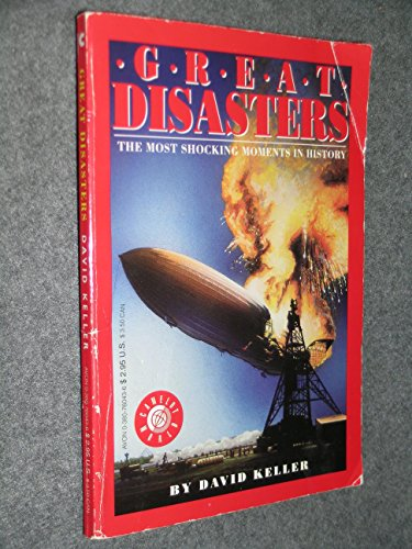 Great Disasters: The Most Shocking Moments in: Keller, David