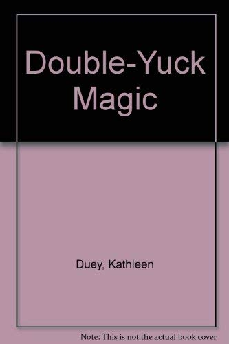Double-Yuck Magic: Duey, Kathleen