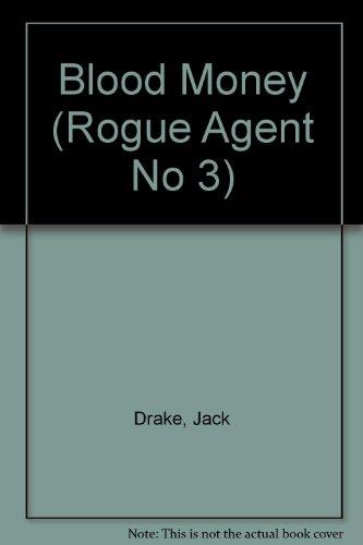 Blood Money (Rogue Agent No 3): Drake, Jack
