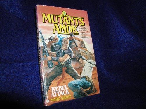 Mutants Amok No. 3 : Rebel Attack: Mark Grant