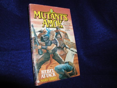 9780380761913: Rebel Attack (Mutants Amok)