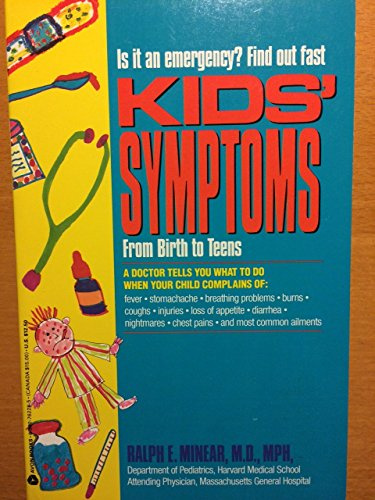 Kids' Symptoms: From Birth to Teens (0380762285) by Minear, Ralph E.; Proctor, William