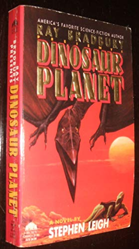 Dinosaur Planet (Ray Bradbury's Dinosaur World, No. 2) (0380762781) by Stephen Leigh