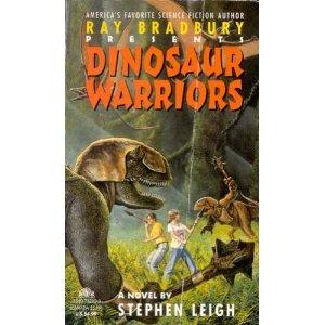 Dinosaur Warriors (Ray Bradbury's Dinosaur, No 4): Leigh, Stephen