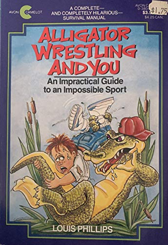 9780380763030: Alligator Wrestling and You: An Impractical Guide to an Impossible Sport (An Avon Camelot Book)