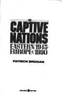 9780380763047: The Captive Nations: Eastern Europe : 1945-1990
