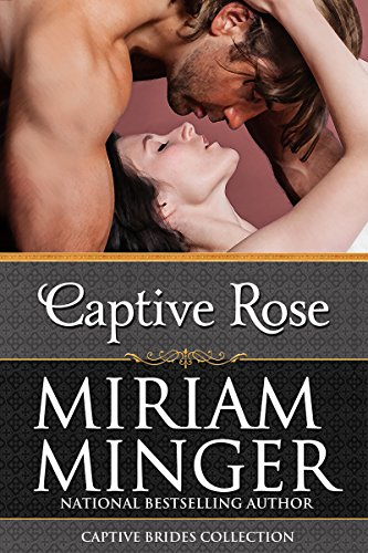 Captive Rose (A Medieval Romance): Minger, Miriam