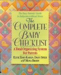 The Complete Baby Checklist: A Total Organizing System for Parents: Karlin, Elyse Zorn, Spier, ...