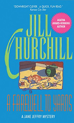 A Farewell to Yarns (Jane Jeffry Mysteries, No. 2): Churchill, Jill
