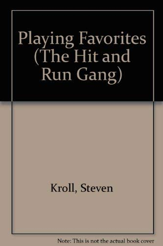 Playing Favorites (The Hit and Run Gang): Kroll, Steven