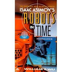 9780380765119: Marauder (Isaac Asimov's Robots in Time)