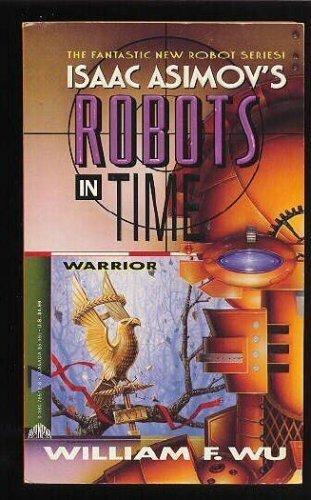 9780380765126: Warrior (Isaac Asimov's Robots in Time)