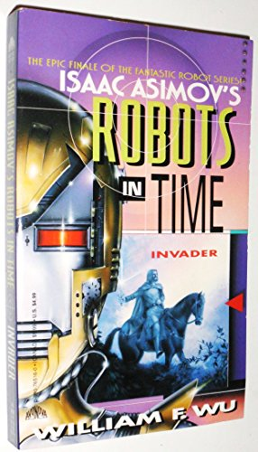 9780380765164: Isaac Asimov's Robots in Time: Invader