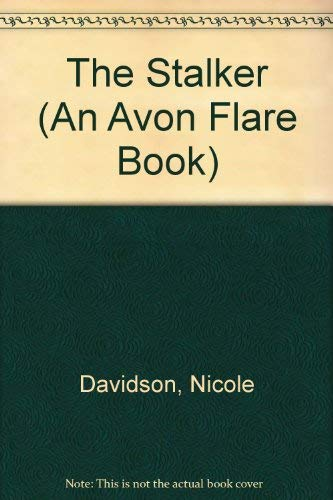 The Stalker (An Avon Flare Book) (0380766450) by Davidson, Nicole