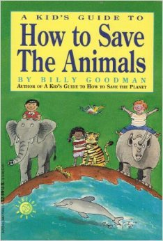 9780380766512: A Kid's Guide to How to Save the Animals