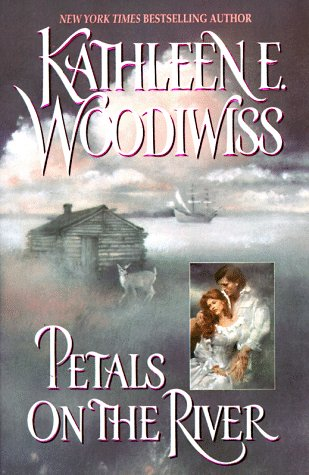 Petals on the River: Woodiwiss, Kathleen E.