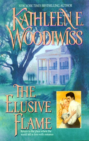 The Elusive Flame: Woodiwiss, Kathleen E.
