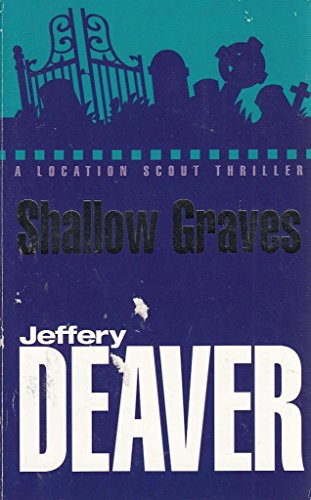 Shallow Graves (A Location Scout / John: Jefferies, William (Jeffery