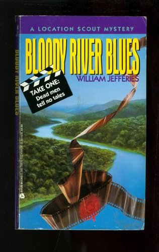 Bloody River Blues (A Location Scout /: Deaver, Jeffery (William