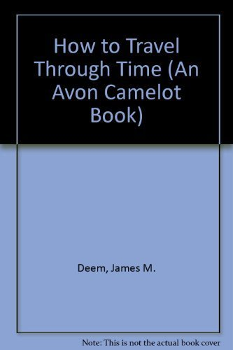 9780380766819: How to Travel Through Time (An Avon Camelot Book)