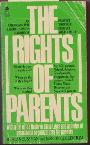The rights of parents: The basic ACLU guide to the rights of parents (An American Civil Liberties ...