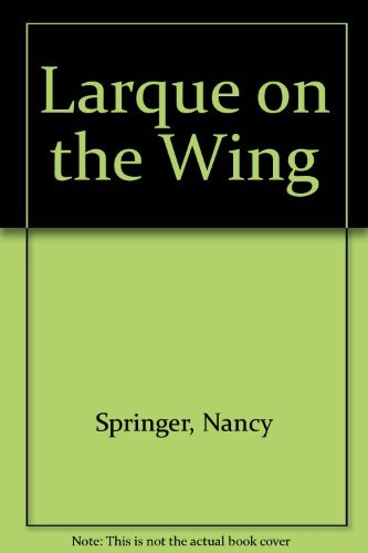 9780380767427: Larque on the Wing