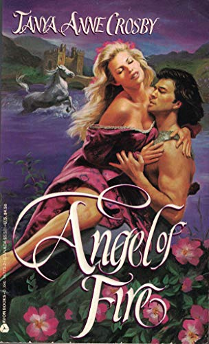 Angel of Fire (A Medieval Romance): Crosby, Tanya Anne