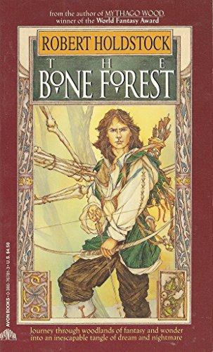 The Bone Forest: Robert Holdstock