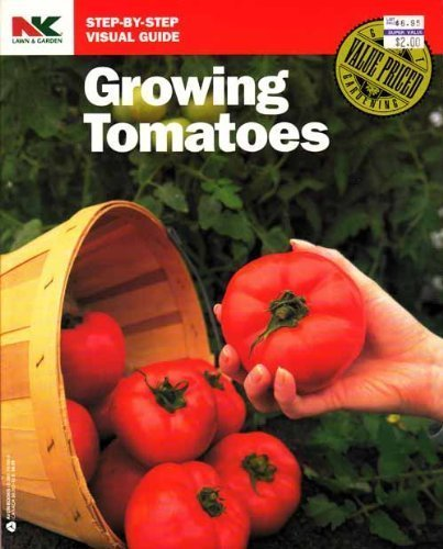 Growing Tomatoes (Nk Lawn and Garden Step-By-Step Visual Guides): Hardgrave, Philip