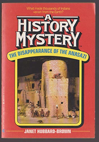 The Disappearance of the Anasazi (A History Mystery): Janet Hubbard-Brown