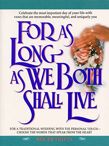 For As Long As We Both Shall Live: Fritts, Thomas R.