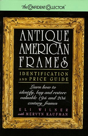 9780380770113: Antique American Frames: Identification and Price Guide