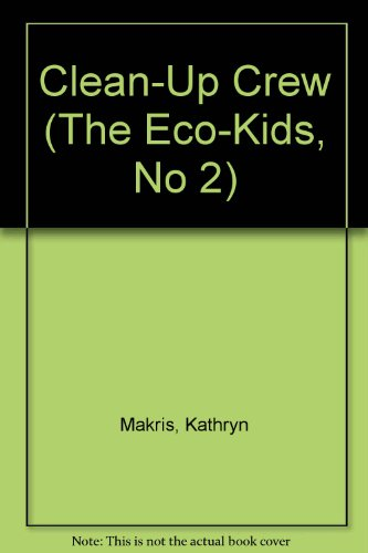 9780380770502: Clean-Up Crew (The Eco-Kids, No 2)
