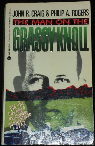 The Man on the Grassy Knoll: Phillip A. Rogers;