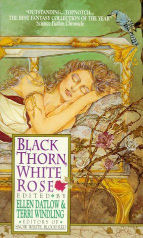Black Thorn, White Rose: Datlow, Ellen and