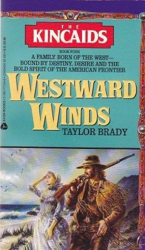 9780380771349: Westward Winds (The Kincaids, Book 4)