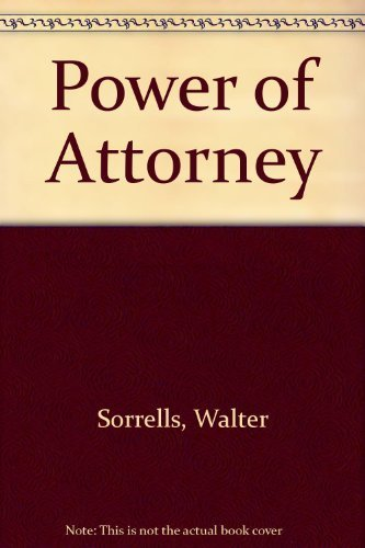 Power of Attorney (SIGNED Plus SIGNED LETTER)): Sorrells, Walter