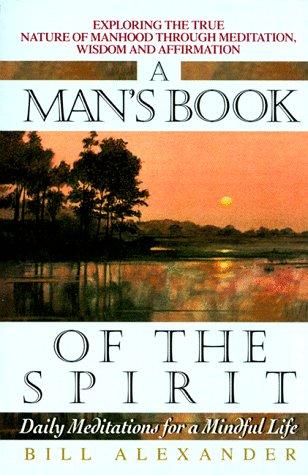 Man's Book of Spirit: Da (Daily Meditations): Alexander, Bevin, Alexander Jr, William M.
