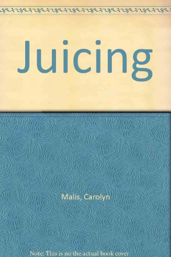 Juicing: Carolyn Malis