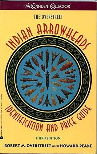 The Overstreet Indian Arrowheads Identification and Price: Robert M. Overstreet